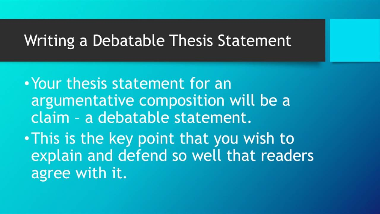 Writing An Argumentative Essay The Debatable Thesis  Youtube Writing An Argumentative Essay The Debatable Thesis