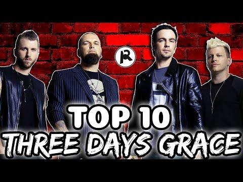 TOP 10 THREE DAYS GRACE SONGS