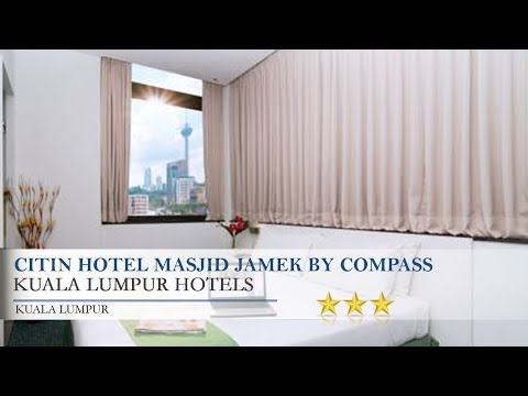 Citin Hotel Masjid Jamek By Compass Hospitality - Kuala Lumpur Hotels, Kuala Lumpur