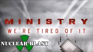 MINISTRY – We're Tired Of It (OFFICIAL VISUALIZER)