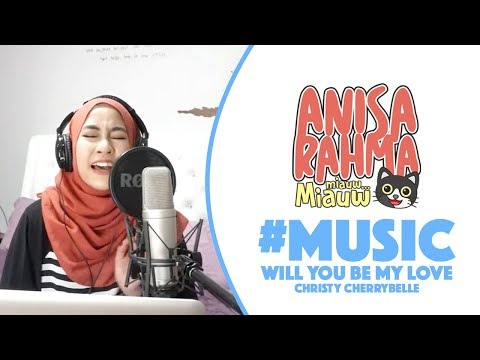 #COVER || Will You Be My Love - Christy || Anisa Rahma