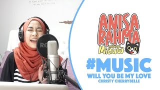 #COVER || Will You Be My Love - Christy || Anisa Rahma Mp3