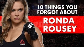 10 Things You Already Forgot About Ronda Rousey