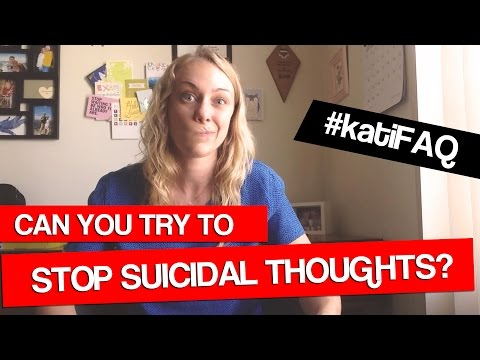 Can you try to stop suicidal thoughts? #katiFAQ Tumblr Tuesday with Kati Morton