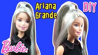 Ariana Grande Hair Tutorial for Barbie Doll - How to make Barbie Hairstyle - DIY - Making Kids Toys