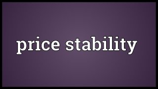 Price stability Meaning