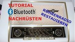 (Tutorial) BLUETOOTH BEIM RÖHRENRADIO NACHRÜSTEN & RESTAURIEREN