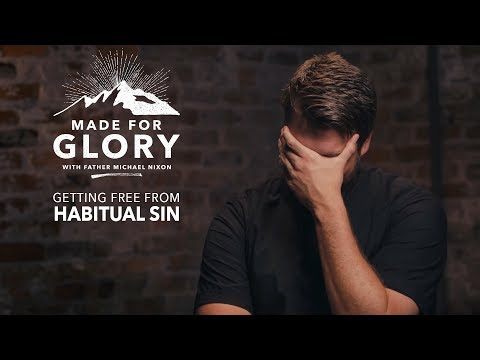 Getting Free From Habitual Sin | Made for Glory