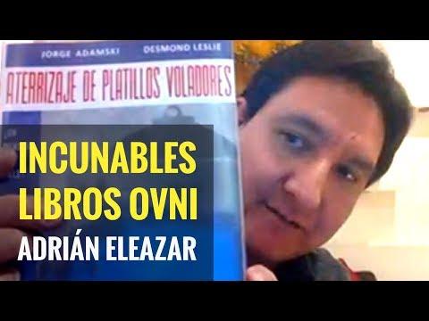 Los INCUNABLES, los primeros libros OVNI y libros RAROS en México: ADRIÁN ELEAZAR.