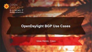 opendaylight bgp use cases giles heron