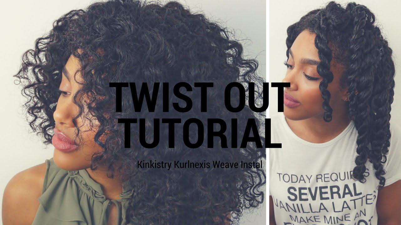 Tutorial Twist Out With My Kinkistry Hair Kurlnexis Weave Install