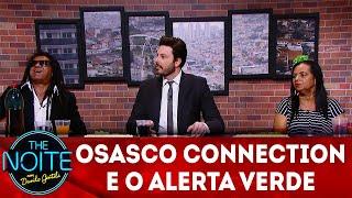 Exclusivo para web: Osasco Connection e o alerta verde   The Noite (14/06/18)
