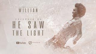 O sonho de jogar no Chelsea | WILLIAN: Sonhos e Glórias | EP 4: He Saw The Light