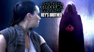 Star Wars Episode 9 Rey's Brother! Leaked Details & Potential Spoilers