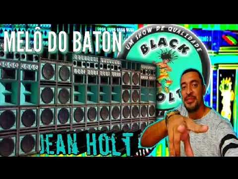 MELÔ DO BATON - EXCLLL - 💙 BALCK HOLT 💙 2018