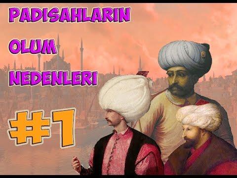 Osmanlı Padişahları'nın Ölüm Nedenleri ( Bölüm 1 )