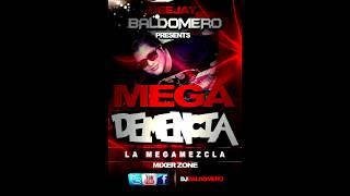 MIX 2014  LA MEGAMEZCLA DJ BALDOMERO MEGADEMENCIA  HOUSE DANCE SALSA DEMBOW