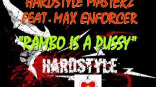 Hardstyle Masterz feat. Max Enforcer - Rambo Is A Pussy