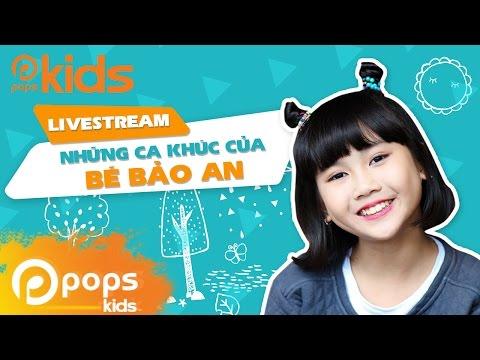 [Live Stream] Những ca khúc của bé Bảo An