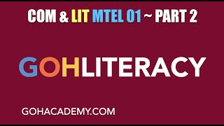 GOHLITERACY ~ PART 2 ~ COMMUNICATION & LITERACY MTEL 01 Reading Test 6 QUESTIONS ~ GOHACADEMY.COM