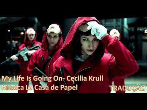 My Life Is Going On - Cecilia Krull (tradução) La Casa De Papel