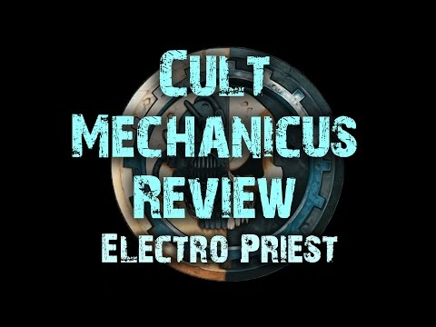 Electro Priest - Cult Mechanicus Codex Review Ep 05