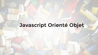 Tutoriel JavaScript : Programmation orientée Objet en Javascript