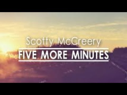 Scotty McCreery - Five More Minutes (Lyric Video)