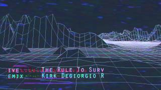 N.O.I.A. - The Rule To Survive (Kirk Degiorgio Remix)