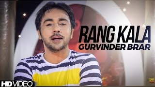 Rang Kala Gurvinder Brar || Brand New Song || Anand Music