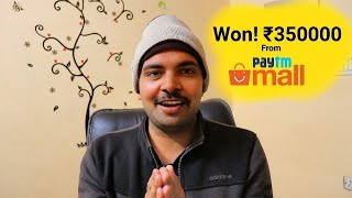 I Won Rs 3,50,000 From Paytm Mall?