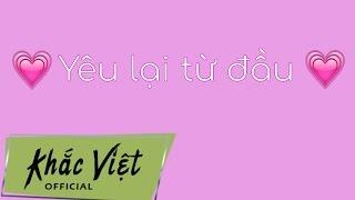 Yêu Lại Từ Đầu - Khắc Việt (Live)