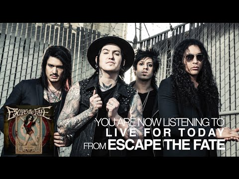 Escape the Fate - Live for Today (Audio Stream)