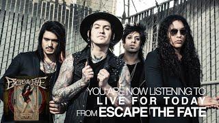 escape the fate live for today audio stream