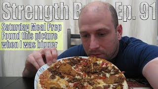 Saturday Meal Prep   Found this picture when I was bigger   Vlog   Strength Bulk Ep. 91