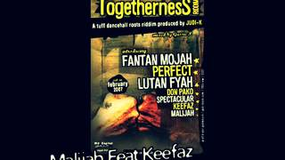 Malijah Feat Keefaz- Togetherness [Togetherness Riddim]