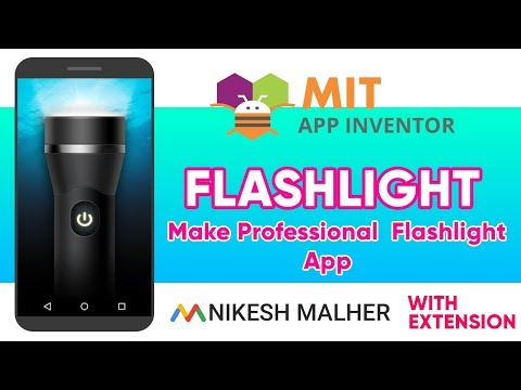 Make Professional Android Flashlight App In MIT App Inventor (with Extension)