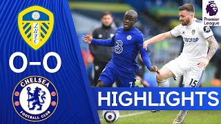 Leeds 0-0 Chelsea | Premier League Highlights