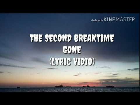 THE SECOND BREAKTIME - GONE (Lyric Vidio)