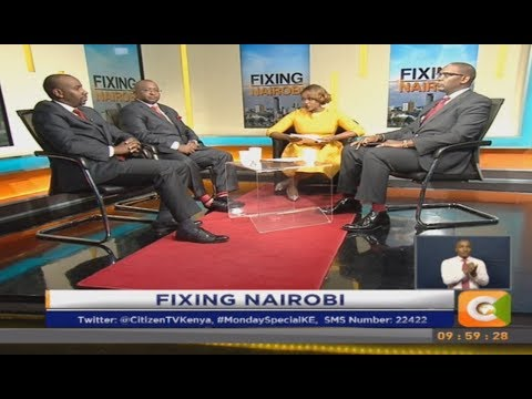 Monday Special: Fixing the mess in Nairobi #MondaySpecial