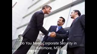 Corporate Security Baltimore MD - 443-798-3197