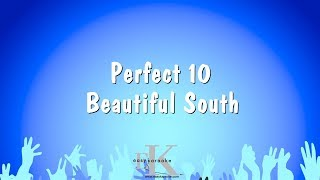 Perfect 10 - Beautiful South (Karaoke Version)