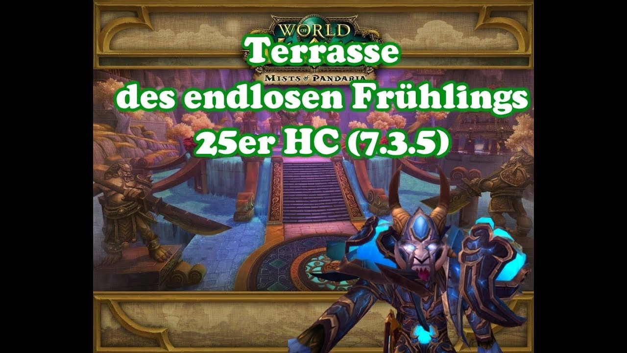 Wow Solo Raid Terrasse Des Endlosen Fruhlings 25er Hc 7 3 5