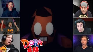 Gamers Reactions to the JUMPSCARE | Dora is Dead