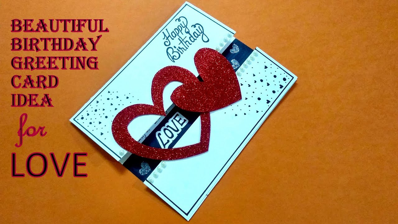 Beautiful Birthday greeting Card Idea for LOVE  Special birthday card   complete tutorial