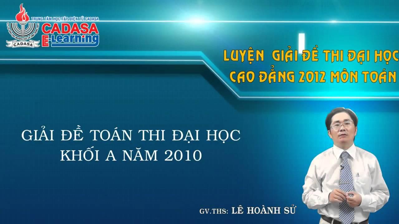 Ôn thi môn Toán 2013 – Giải đề thi đại học khối A năm 2010 – cadasa.vn