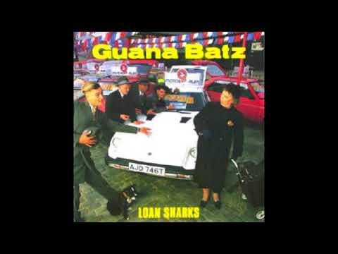 The Guana Batz - Loan Sharks (Full Album) 1986