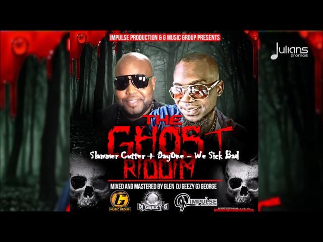Slammer Cutter & DayOne - Sick (The Ghost Riddim)