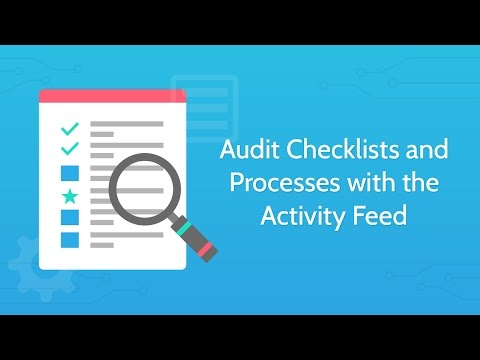 Audit Checklists and Processes with the Activity Feed