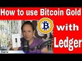 How to get  Bitcoin Gold with Ledger